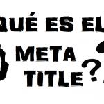Meta Title SEO ¿Qué es y cual es su función?