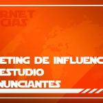 Marketing de influencer y el estudio de anunciantes. Internet Noticias #011