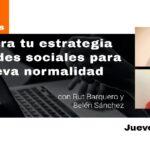 Prepara tu estrategia en redes sociales para la nueva normalidad