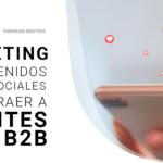 Marketing de contenidos y redes sociales para atraer a clientes B2B